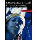 Understanding Youth in Late Modernity - Alan France