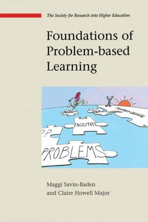 Foundations of Problem- Based Learning - Maggi Savin Baden, Claire Howell Major