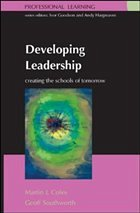 Developing Leadership: Creating the Schools of Tomorrow - Coles, Martin Southworth, Geoff