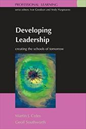 Developing Leadership: Creating the Schools of Tomorrow - Coles, Martin / Southworth, Geoff