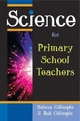 Science for Primary School Teachers - Helena Gillespie; Rob Gillespie