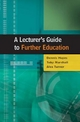A Lecturer's Guide to Further Education - Dennis Hayes; Toby Marshall; Alec Turner