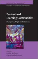 Professional Learning Communities: Divergence, Depth and Dilemmas
