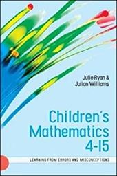 Children's Mathematics 4-15: Learning from Errors and Misconceptions - Ryan, Julie / Williams, Julian