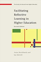 Facilitating Reflective Learning in Higher Education - Brockbank, Anne / McGill, Ian