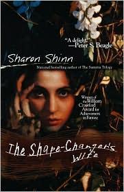 The Shape-Changer's Wife - Sharon Shinn