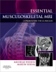 Essential Musculoskeletal MRI - Michelle Anna Wessely; Martin Ferrier Young