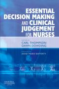 Essential Decision Making and Clinical Judgement for Nurses