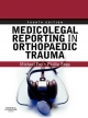 Medicolegal Reporting in Orthopaedic Trauma - Michael A. Foy; Phillip S Fogg