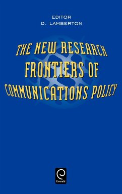 The New Research Frontiers of Communications Policy - Lamberton, D. McLean-Lamberton, D.