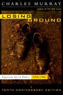 Losing Ground: American Social Policy, 1950-1980, 10th Anniversary Edition