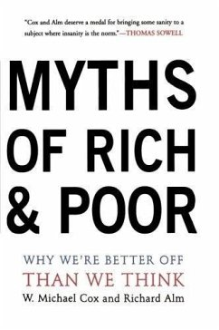 Myths of Rich and Poor: Why We're Better Off Than We Think - Cox, Michael W. Alm, Richard
