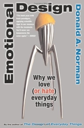 Emotional Design - Why We Love (or Hate) Everyday Things - Norman, Donald A.