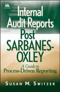 Internal Audit Reports Post Sarbanes-Oxley: A Guide to Process-Driven Reporting