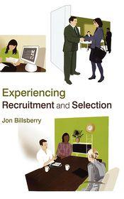 Experiencing Recruitment and Selection - Jon Billsberry