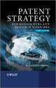 Patent Strategy for Researchers and Research Managers - H. Jackson Knight