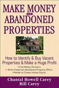 Make Money In Abandoned Properties - Chantal Howell Carey