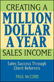 Creating a Million-Dollar-a-Year Sales Income - Paul M. McCord