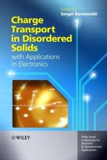 Charge Transport in Disordered Solids With Applications in Electronics - Sergei Baranovski (editor)