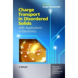 Charge Transport in Disordered Solids with Applications in Electronics - Sergei Baranovski