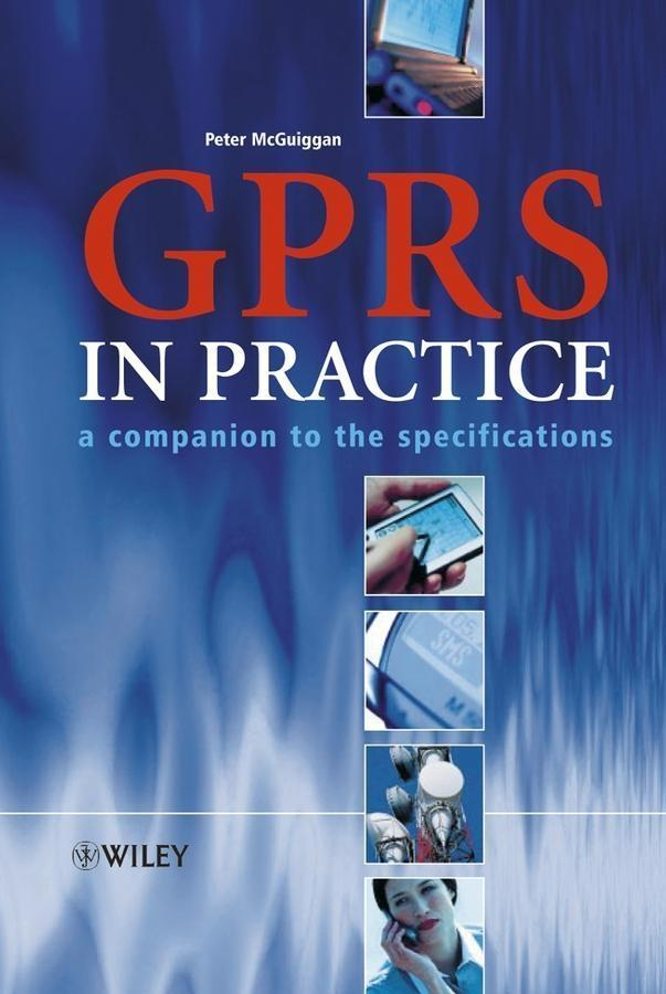 GPRS in Practice als eBook von Peter McGuiggan - John Wiley & Sons