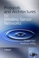 Protocols and Architectures for Wireless Sensor Networks - Holger Karl; Andreas Willig
