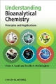 Understanding Bioanalytical Chemistry - Victor A. Gault; Neville H. McClenaghan