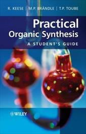 Practical Organic Synthesis: A Student's Guide - Keese, Reinhart / Brandle, Martin / Toube, Trevor