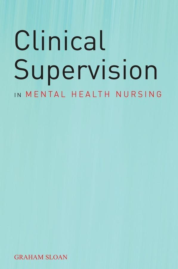 Clinical Supervision in Mental Health Nursing als eBook von Graham Sloan - John Wiley & Sons