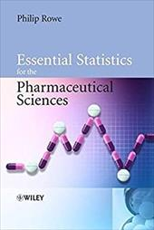 Essential Statistics for the Pharmaceutical Sciences - Rowe, Philip