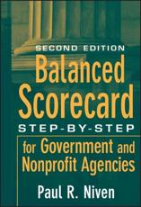 Balanced Scorecard Step-by-Step for Government and Nonprofit Agencies - Paul R. Niven