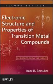 Electronic Structure and Properties of Transition Metal Compounds: Introduction to the Theory - Bersuker, Isaac B.