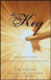 The Key: The Missing Secret for Attracting Anything You Want - Vitale, Joe