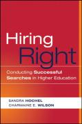 Hiring Right: Conducting Successful Searches in Higher Education