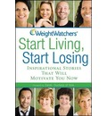 Weight Watchers Start Living, Start Losing - Weight Watchers
