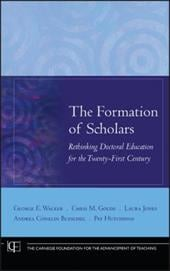 The Formation of Scholars: Rethinking Doctoral Education for the Twenty-First Century - Walker, George E. / Golde, Chris M. / Jones, Laura