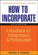 How to Incorporate: A Handbook for Entrepreneurs and Professionals
