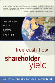 Free Cash Flow and Shareholder Yield: New Priorities for the Global Investor - William W. Priest