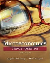 Microeconomics: Theory and Applications - Browning, Edgar K. / Zupan, Mark A.