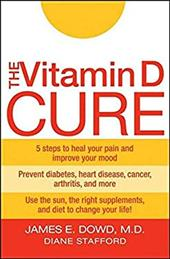 The Vitamin D Cure - Dowd, James / Stafford, Diane