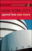 Pauline Frommer's New York City: Spend Less, See More