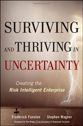 Surviving and Thriving in Uncertainty: Creating the Risk Intelligent Enterprise - Funston, Frederick / Wagner, Stephen / Ridge, Tom