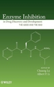 Enzyme Inhibition in Drug Discovery and Development - Chuang Lu; Albert P. Li