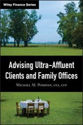 Advising Ultra-Affluent Clients and Family Offices - Pompian, Michael M.