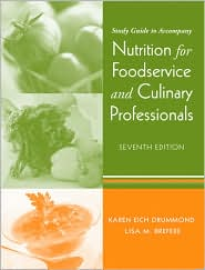 Nutrition for Foodservice and Culinary Professionals, Study Guide - Karen E. Drummond, Lisa M. Brefere