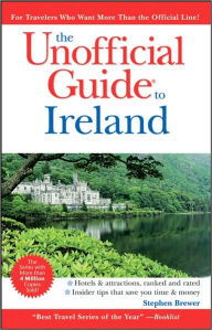 The Unofficial Guide to Ireland - Stephen Brewer