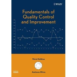Fundamentals of Quality Control and Improvement [With Solutions Manual] - Amitava Mitra