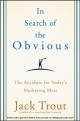 In Search of the Obvious - Jack Trout