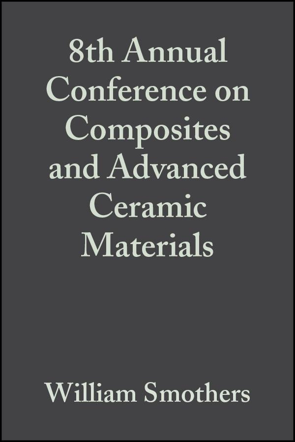 8th Annual Conference on Composites and Advanced Ceramic Materials, Volume 5, Issue 7/8 als eBook von - John Wiley & Sons