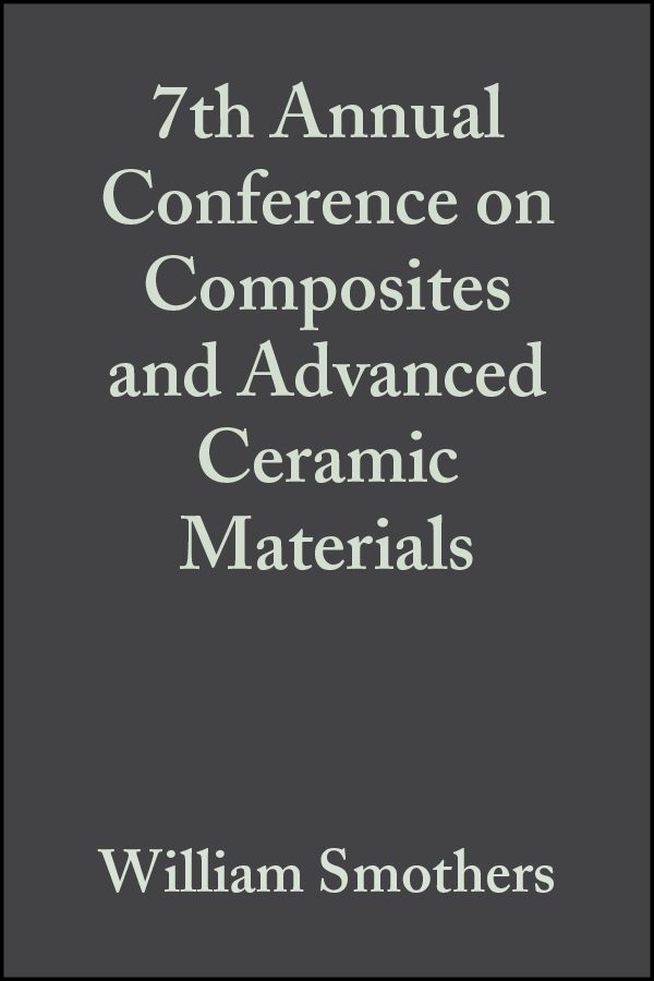 7th Annual Conference on Composites and Advanced Ceramic Materials, Volume 4, Issue 7/8 als eBook von - John Wiley & Sons